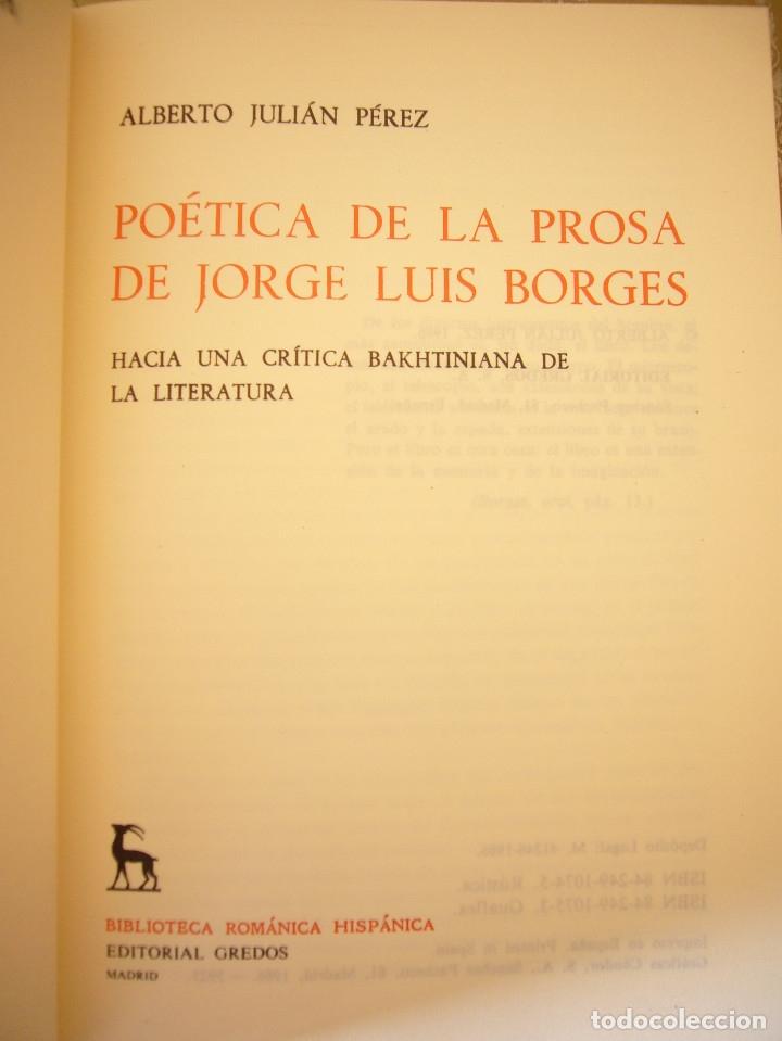 Libros de segunda mano: ALBERTO JULIÁN PÉREZ: POÉTICA DE LA PROSA DE JORGE LUIS BORGES (GREDOS, 1986) - Foto 5 - 177670357