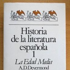 Libros de segunda mano: HISTORIA DE LA LITERATURA ESPAÑOLA 1. LA EDAD MEDIA - A.D. DEYERMOND - ARIEL . Lote 177733977
