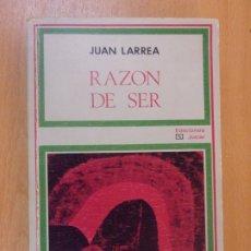 Libros de segunda mano: RAZÓN DE SER. TRAS EL ENIGMA CENTRAL DE LA CULTURA / JUAN LARREA / 1974. EDICIONES JUCAR. Lote 178081463