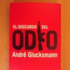 Libros de segunda mano: EL DISCURSO DEL ODIO / ANDRÉ GLUCKSMANN / TAURUS. 2005. Lote 178087900