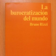 Libros de segunda mano: LA BUROCRATIZACIÓN DEL MUNDO / BRUNO RIZZI / 1ª EDICIÓN 1980. PENINSULA. Lote 178118820