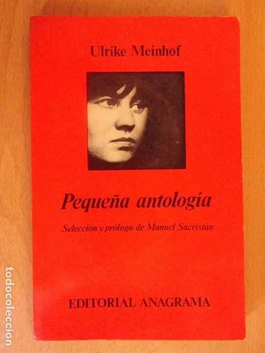 PEQUEÑA ANTOLOGÍA / ULRIKE MEINHOF / 1976. ANAGRAMA (Libros de Segunda Mano (posteriores a 1936) - Literatura - Ensayo)