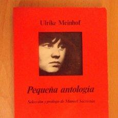 Libros de segunda mano: PEQUEÑA ANTOLOGÍA / ULRIKE MEINHOF / 1976. ANAGRAMA. Lote 178120642