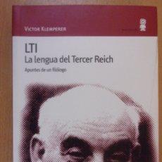 Libros de segunda mano: LTI LA LENGUA DEL TERCER REICH. APUNTES DE UN FILÓLOGO / VITOR KLEMPERER / 2004. EDITORIAL MINÚSCULA. Lote 178168261