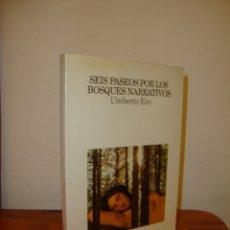 Libros de segunda mano: SEIS PASEOS POR LOS BOSQUES NARRATIVOS - UMBERTO ECO - LUMEN, MUY BUEN ESTADO. Lote 178241430
