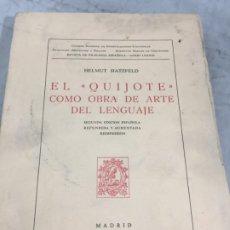 Libros de segunda mano: EL QUIJOTE COMO OBRA DE ARTE DEL LENGUAJE. HELMUT HATZFELD. 1972. Lote 178355065