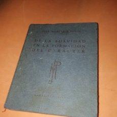 Libros de segunda mano: JUAN MONEVA Y PUYOL. DE LA SUAVIDAD EN LA FORMACION DEL CARACTER. 1956. EJEMPLAR Nº 52 DE 100. RARO.. Lote 178618606