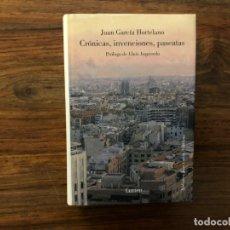 Libros de segunda mano: CRÓNICAS, INVENCIONES, PASEATAS. JUAN GARCÍA HORTELANO. EDITORIAL LUMEN. PERIODISMO. Lote 178731946