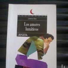 Libros de segunda mano: LOS AMORES LUNÁTICOS DE LORENZO SILVA. Lote 178741405