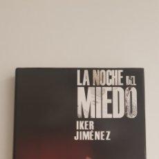 Libros de segunda mano: LA NOCHE DEL MIEDO - IKER JIMÉNEZ. Lote 178789143