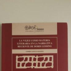 Libros de segunda mano: LA VEJEZ COMO MATERIA LITERARIA EN LA NARRATIVA DE DORIS LESSING - CARMEN GARCÍA NAVARRO. Lote 178801555