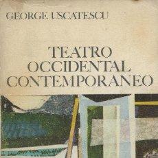 Libros de segunda mano: TEATRO OCCIDENTAL CONTEMPORÁNEO, GEORGE USCATESCU. Lote 178916646