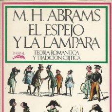 Libros de segunda mano: EL ESPEJO Y LA LÁMPARA. TEORÍA ROMÁNTICA Y TRADICIÓN CRÍTICA, M.H. ABRAMS. Lote 178916692