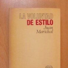 Libros de segunda mano: LA VOLUNTAD DE ESTILO / JUAN MARICHAL / 1971. REVISTA DE OCCIDENTE. Lote 178925566