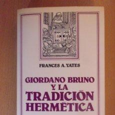 Libros de segunda mano: GIORDANO BRUNO Y LA TRADICIÓN HERMETICA / FRANCES A. YATES / ARIEL FILOSOFIA. 1ª EDICIÓN 1983. Lote 178929863