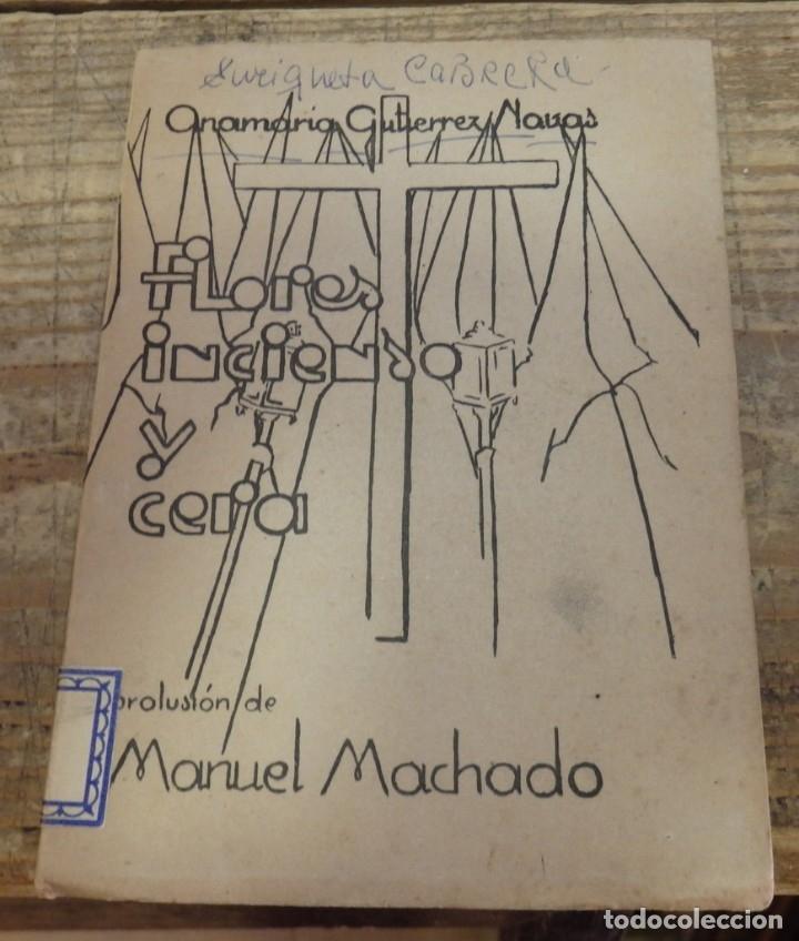 FLORES ,INCIENSO Y CERA . PROLUSION DE MANUEL MACHADO .MOTIVOS SEVILLANOS ANA MARIA GUTIERREZ NAVAS (Libros de Segunda Mano (posteriores a 1936) - Literatura - Ensayo)