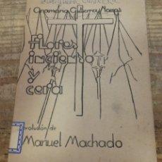 Libros de segunda mano: FLORES ,INCIENSO Y CERA . PROLUSION DE MANUEL MACHADO .MOTIVOS SEVILLANOS ANA MARIA GUTIERREZ NAVAS. Lote 178944722