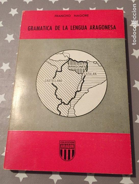 GRAMATICA DE LA LENGUA ARAGONESA FRANCISCO NAGORE (Libros de Segunda Mano (posteriores a 1936) - Literatura - Ensayo)