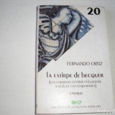 Libros de segunda mano: LA ESTIRPE DE BECQUER.- FERNANDO ORTIZ- EDITORIALES ANDALUZAS UNIDAS, 1985. Lote 179006781