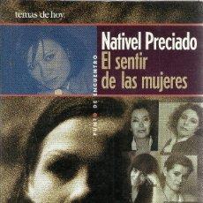 Libros de segunda mano: NATIVEL PRECIADO-EL SENTIR DE LAS MUJERES.TEMAS DE HOY.1996.. Lote 179017666