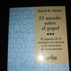Libros de segunda mano: EL MUNDO SOBRE EL PAPEL DAVID R. OLSON GEDISA COLECCION LEA EL IMPACTO DE LA ESCRITURA Y LECTURA.... Lote 179108012
