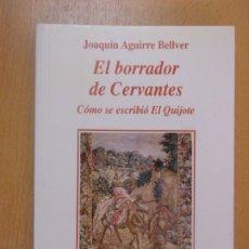 Libros de segunda mano: EL BORRADOR DE CERVANTES. COMO SE ESCRIBIÓ EL QUIJOTE / JOAQUÍN AGUIRRE BELLVER / RIALP. 1992. Lote 179126302