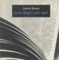 Libros de segunda mano: COM LLEGIR I PER QUÈ, HAROLD BLOOM. Lote 179192248