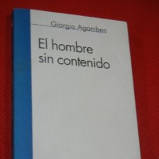 Libros de segunda mano: EL HOMBRE SIN CONTENIDO, DE GIORGIO AGAMBEN - ED.ALTERA 1998. Lote 179538975