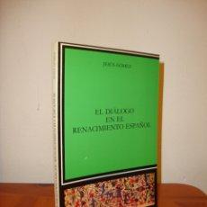 Libros de segunda mano: EL DIÁLOGO EN EL RENACIMIENTO ESPAÑOL - JESÚS GÓMEZ - CÁTEDRA, MUY BUEN ESTADO, RARO. Lote 179707850