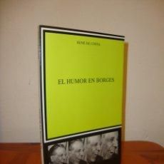 Libros de segunda mano: EL HUMOR EN BORGES - RENÉ DE COSTA - CÁTEDRA, MUY BUEN ESTADO. Lote 179963385