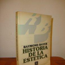 Libros de segunda mano: HISTORIA DE LA ESTÉTICA - RAYMOND BAYER - FONDO DE CULTURA ECONÓMICA. Lote 179964113