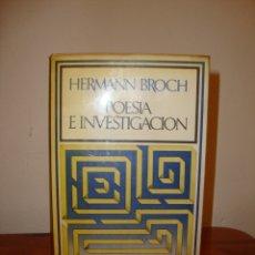 Libros de segunda mano: POESÍA E INVESTIGACIÓN - HERMANN BROCH - BARRAL, PRIMERA ED.: 1974. Lote 180008257