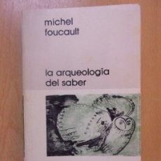 Libros de segunda mano: LA ARQUEOLOGÍA DEL SABER / MICHEL FOUCAULT / 1978. SIGLO XXI EDITORES. Lote 180013321
