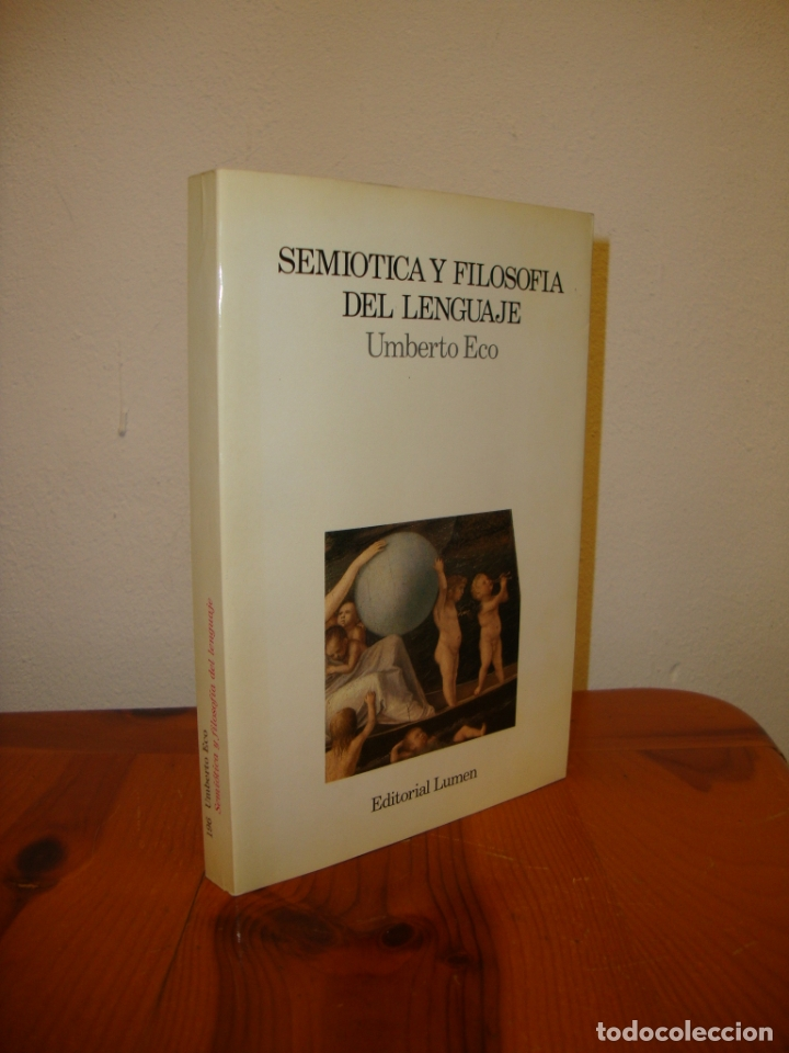 SEMIÓTICA Y FILOSOFÍA DEL LENGUAJE - UMBERTO ECO - LUMEN, MUY BUEN ESTADO (Libros de Segunda Mano (posteriores a 1936) - Literatura - Ensayo)