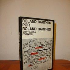 Libros de segunda mano: ROLAND BARTHES POR ROLAND BARTHES - MONTE AVILA EDITORES, MUY BUEN ESTADO, RARO. Lote 180082817
