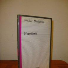 Libros de segunda mano: HASCHISCH - WALTER BENJAMIN - TAURUS, MUY BUEN ESTADO. Lote 180091893