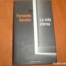 Libros de segunda mano: LA VIDA ETERNA , FERNANDO SAVATER. Lote 180091962