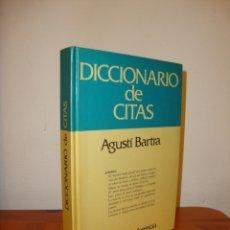 Libros de segunda mano: DICCIONARIO DE CITAS - AGUSTÍ BARTRA - GRIJALBO, MUY BUEN ESTADO. Lote 180094643
