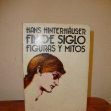 Libros de segunda mano: FIN DE SIGLO. FIGURAS Y MITOS - HANS HINTERHÄUSER - TAURUS. Lote 180096743