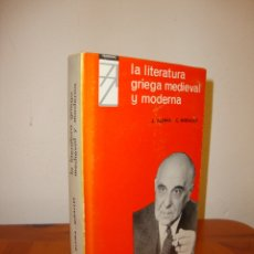 Libros de segunda mano: LA LITERATURA GRIEGA MEDIEVAL Y MODERNA - J. ALSINA, C. MIRALLES . CREDSA. Lote 180100030
