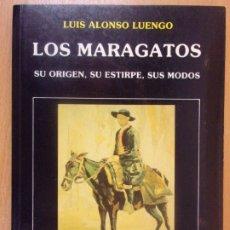 Libros de segunda mano: LOS MARAGATOS. SU ORIGEN, SU ESTIRPE, SUS MODOS / LUIS ALONSO LUENGO / 1992. EDICIONES LANCIA. Lote 180110175