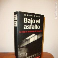 Libros de segunda mano: BAJO EL ASFALTO. LA VIDA EN LOS TÚNELES DE NUEVA YORK - JENNIFER TOTH - GALAXIA GUTENBERG, RARO. Lote 180136952