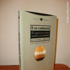Libros de segunda mano: EL SOL A MEDIANOCHE. LA EXPERIENCIA MÍSTICA: TRADICIÓN Y ACTUALIDAD - LUCE LÓPEZ-BARALT - TROTTA. Lote 180138233