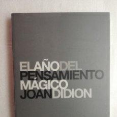 Libros de segunda mano: EL AÑO DEL PENSAMIENTO MÁGICO, JOAN DIDION.. Lote 180195903