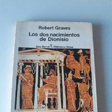 Libros de segunda mano: LOS DOS NACIMIENTOS DE DIONISIO - ROBERT GRAVES - SEIX BARRAL. Lote 180272847