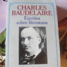 Libros de segunda mano: CHARLES BAUDELAIRE - ESCRITOS SOBRE LITERATURA - STOCK DE LIBRERIA - CARLES PUJOL 1984 BRUGUERA . Lote 180347643