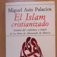 Libros de segunda mano: EL ISLAM CRISTIANIZADO / MIGUEL ASÍN PALACIOS / 2ª EDICION 1981. HIPERIÓN. Lote 180392476