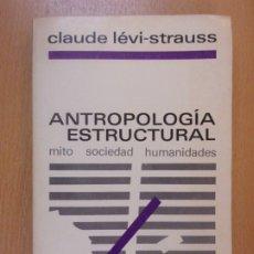 Libros de segunda mano: ANTROPOLOGÍA ESTRUCTURAL / CLAUDE LÉVI-STRAUSS / 1979. SIGLO XXI EDITORES. Lote 180393500