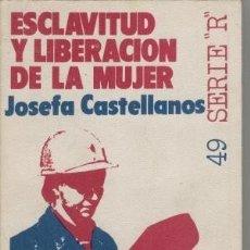 Libros de segunda mano: ESCLAVITUD Y LIBERACIÓN DE LA MUJER. JOSEFA CASTELLANOS. Lote 180460848