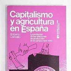 Libros de segunda mano: CAPITALISMO Y AGRICULTURA EN ESPAÑA. ROBERTO CARBALLO. Lote 180475015